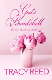GOD'S BOMBSHELL: LIVING A BEAUTIFUL SINGLE LIFE
